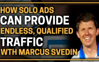 How Solo Ads Can Provide Endless, Qualified Traffic, with Marcus Svedin